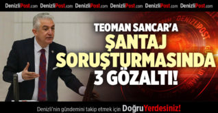 TEOMAN SANCAR'A ŞANTAJ SORUŞTURMASINDA 3 GÖZALTI