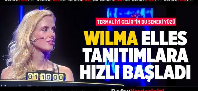 WILMA ELLES, TANITIMLARA HIZLI BAŞLADI