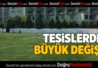 Denizlispor Atatürk Stadının ardından Haluk Ulusoy Tesislerinde de tadilat ve bakım çalışmaları tamamlandı.