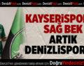 Kayserisporlu Sağ Bek Artık Denizlispor'da