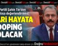 AK Parti Denizli Milletvekili Şahin Tin'den Torba Yasa değerlendirmesi: Ticari Hayata Doping Olacak!