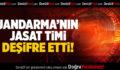 JANDARMA'NIN JASAT TİMİ DEŞİFRE ETTİ