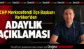 CHP'li Varlıker'den Adaylık Açıklaması