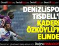 Denizlispor'da Tisdell sesleri