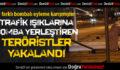 Denizli'de Trafik Işıklarına Bomba Yerleştiren Teröristler Yakalandı