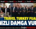 Travel Turkey Fuarı'na Denizli Damga Vurdu