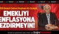 TÜED Denizli Şubesi Başkanı Ali Oymak: Emekliyi Enflasyona Ezdirmeyin!