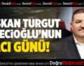 Başkan Devecioğlu'nun Acı Günü!