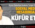 Başkan Sosyal Medya Hesabından Küfür Etti!