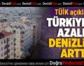 Tüik Açıkladı: Türkiye'de Azaldı, Denizli'de Arttı