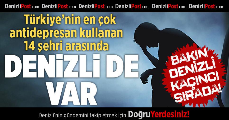 Türkiye'nin En Çok Antidepresan Kullanan 14 Şehri Arasında Denizli De Var