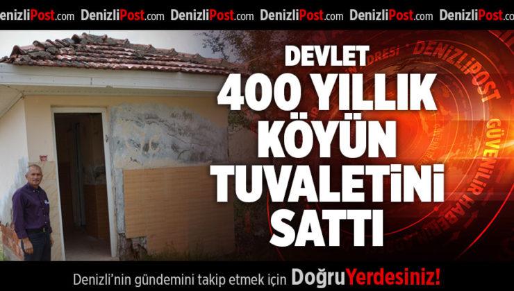 DEVLET, 400 YILLIK KÖYÜN TUVALETİNİ SATTI