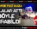 Üçgen'de Feci Kaza: Biri Ağır 5 Yaralı