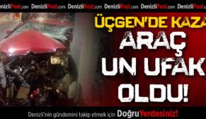 Üçgen'de kaza: araç un ufak oldu