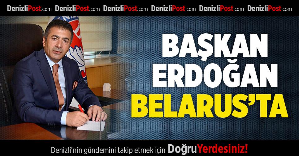 Başkan Erdoğan Belarus'ta