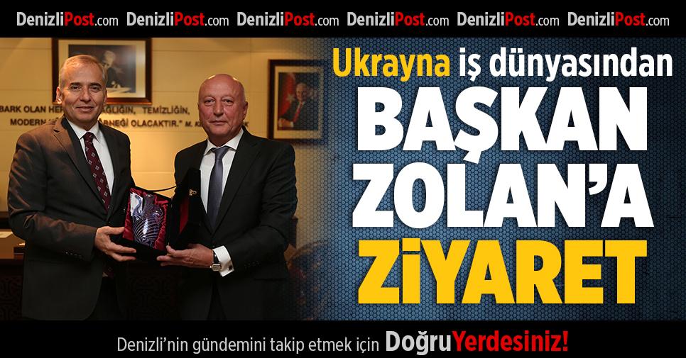 Ukrayna İş Dünyasından Başkan Zolan'a Ziyaret