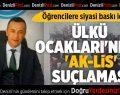 Ülkü Ocakları'ndan 'AK-LİS' Suçlaması