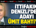 CHP-İYİ Parti İttifakının Denizli Adayı Ümit Bahtiyar