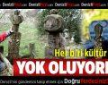 Denizli'de Türk Kültürünün İzleri Yok Oluyor