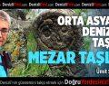 Orta Asya'dan Denizli'ye Taşınan Mezar Taşları
