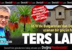 1878'de Bulgaristan'dan Denizli'ye Uzanan Bir Göçün Hikayesi: Ters Lale