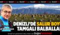 DENİZLİ'DE SALUR BOYU TAMGALI BALBALLAR
