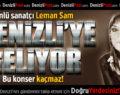 Ünlü Sanatçı Leman Sam Denizli'ye Geliyor!