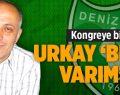 """Urkay """"Ben De Varım"""" Dedi"""