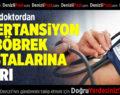 Uzman Doktordan Hipertansiyon ve Böbrek Hastalarına Uyarı