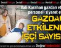Vali Karahan Gazdan Etkilenen İşçi Sayısının 68 olduğunu Açıkladı
