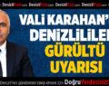 Vali Karahan'dan Denizlililere Gürültü Uyarısı
