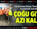 Vali Karahan Honaz Tünellerinde İnceleme Yaptı