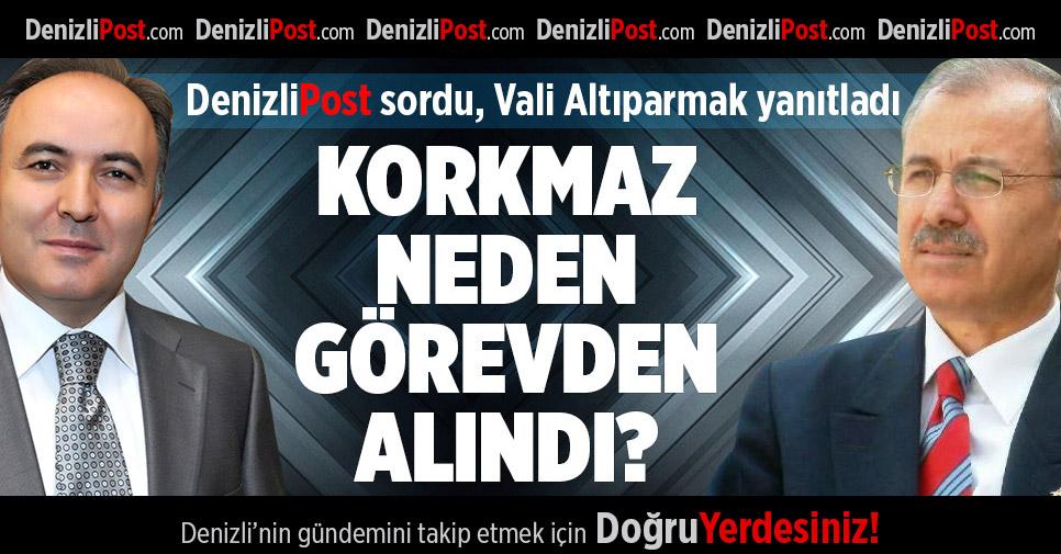 Mehmet Korkmaz neden görevden alındı?
