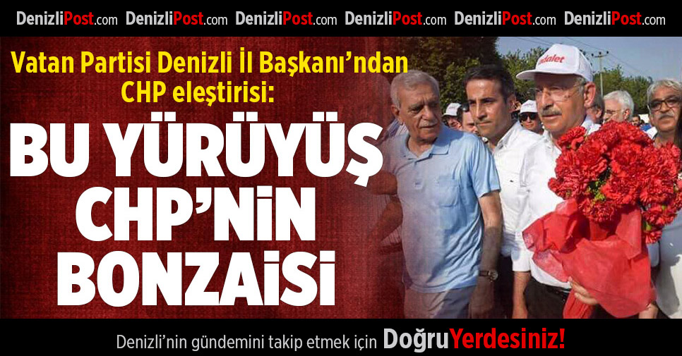 Vatan Partisi Denizli İl Başkanlığı'ndan CHP'ye Eleştiri