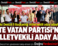 Vatan Partisi'nin Denizli Milletvekili Aday Adayları Açıklandı