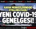 KAYAK MERKEZLERİNDEKİ OTELLERLE İLGİLİ YENİ COVİD-19 GENELGESİ