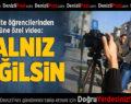 Üniversite Öğrencilerinden Bugüne Özel Video: 'Yalnız Değilsin'
