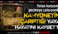 Yolun Karşısına Geçmeye Çalışan Yayaya Kamyonet Çarptı: 1 Ölü