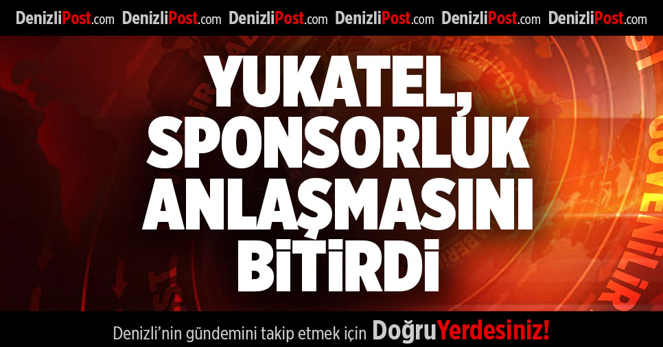 YUKATEL SPONSORLUK ANLAŞMASINI BİTİRDİ