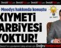 Ekonomi Bakanı Nihat Zeybekci: Değerlendirmelerin kıymeti harbiyesi yoktur
