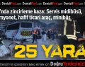 Bağbaşı'nda Kaza: 25 Yaralı